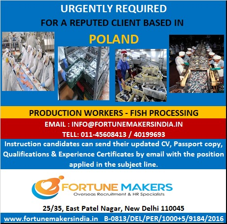 URGENT REQUIREMENT FOR PRODUCTION WORKERS-FISH PROCESSING FOR POLAND